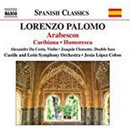 Alexandre Da Costa - Palomo: Arabescos [Alexandre Da Costa; Joaquín Clemente; Castilla-León Symphony Orchestra; Jesús López Cobos; Jesús López Cobos] [Naxos: 8573693]